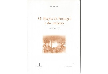 OS BISPOS DE PORTUGAL E DO IMPÉRIO (1495-1777)