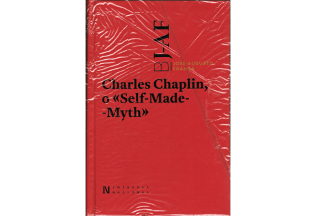 "CHARLES CHAPLIN - O ""SELF-MADE-MYTH"""