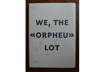 NÓS, OS DE «ORPHEU» / WE, THE «ORPHEU» LOT
