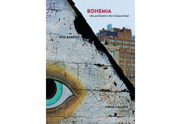 BOHEMIA. Life and Death in the Chelsea Hotel